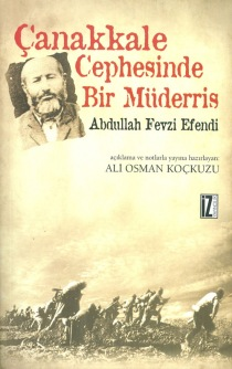 Çanakkale Cephesinde Bir Müderris: Abdullah Fevzi Efendi - Prof. Dr. Ali Osman Koçkuzu